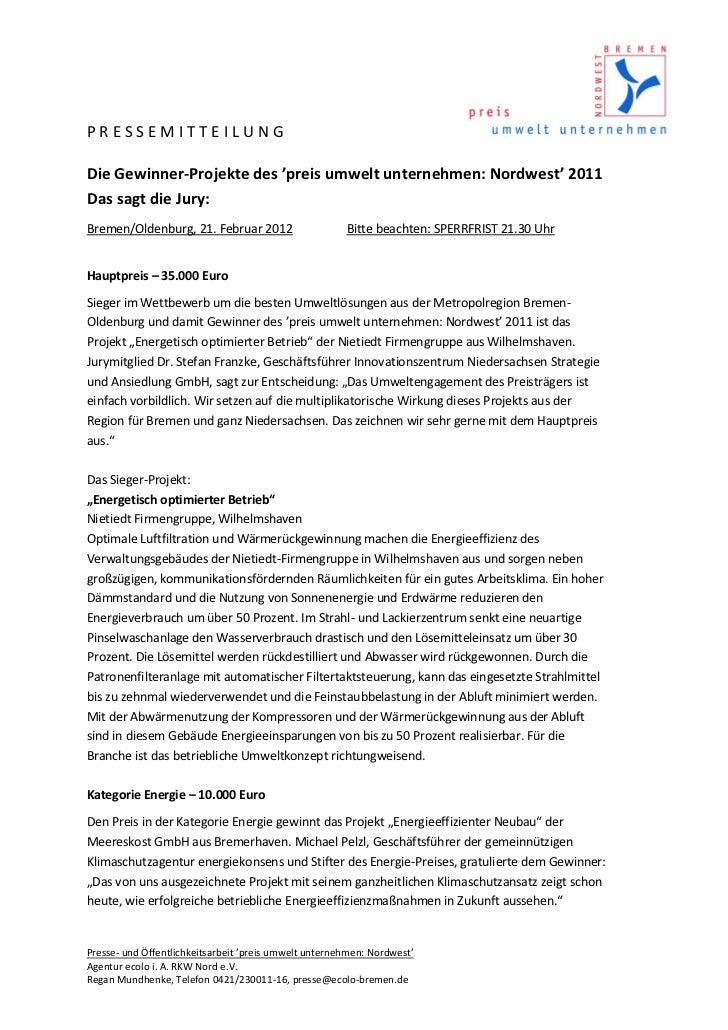 PRESSEMITTEILUNGDie Gewinner-Projekte des 'preis umwelt unternehmen: Nordwest' 2011Das sagt die Jury:Bremen/Oldenburg, 21....