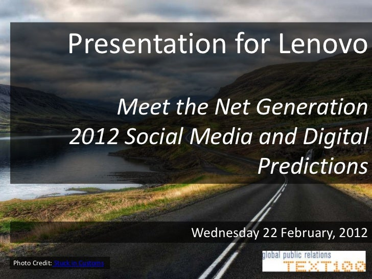 Presentation for Lenovo                      Meet the Net Generation                  2012 Social Media and Digital       ...