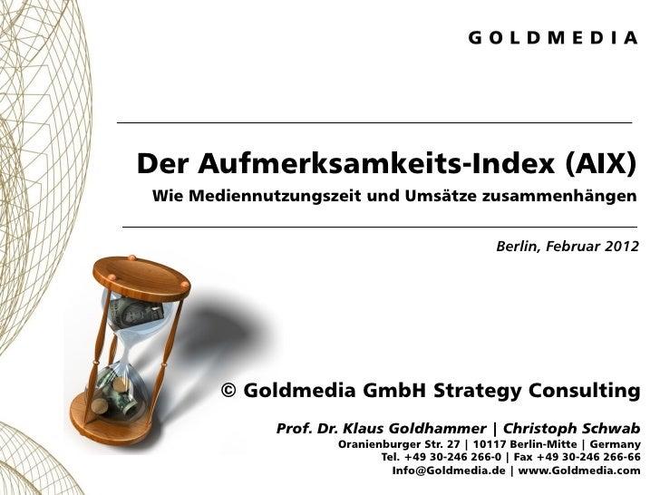 Der Aufmerksamkeits-Index (AIX)Wie Mediennutzungszeit und Umsätze zusammenhängen                                          ...