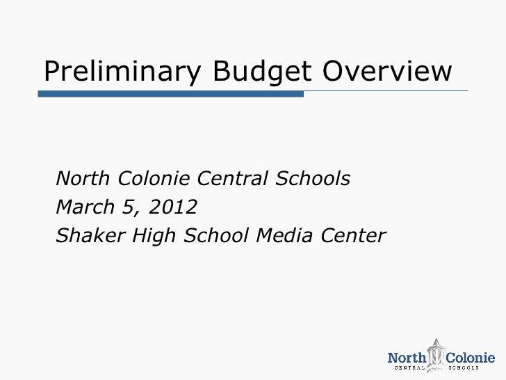 Preliminary Budget OverviewNorth Colonie Central SchoolsMarch 5, 2012Shaker High School Media Center