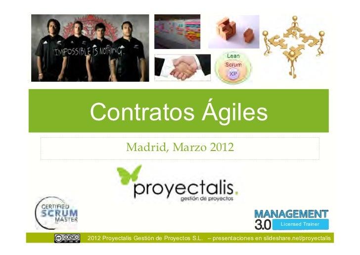 Contratos Ágiles              Madrid, Marzo 2012                                                                      Lice...