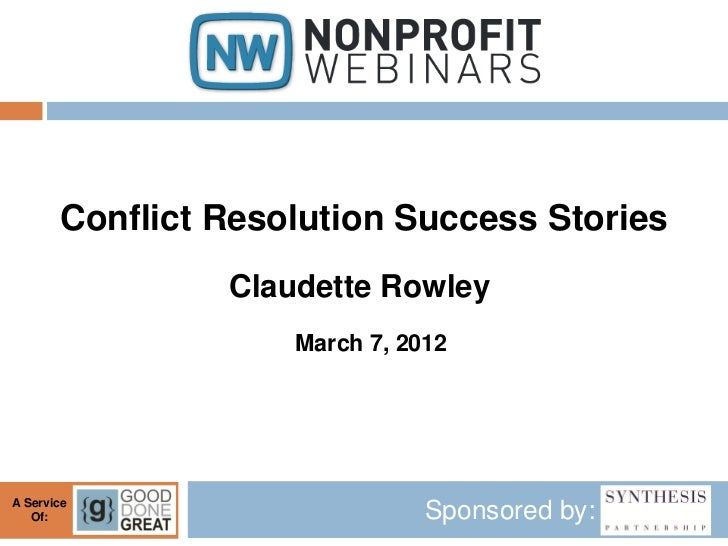 Conflict Resolution Success Stories                Claudette Rowley                    March 7, 2012A Service   Of:       ...