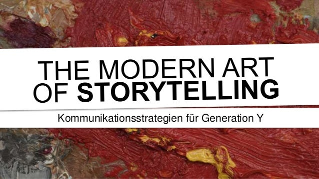 The Modern Art of Storytelling: How To Communicate With Generation Y