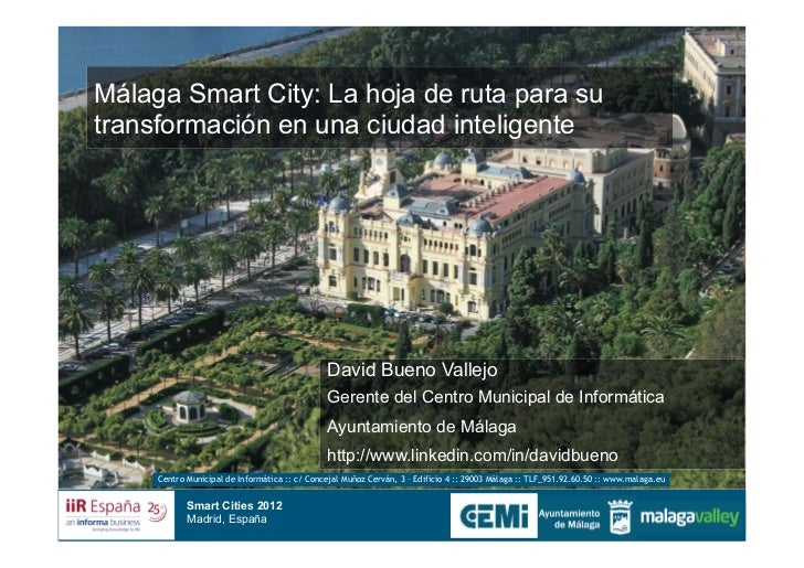 Málaga Smart City: La hoja de ruta para sutransformación en una ciudad inteligente                                        ...