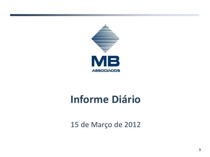 Informe Diário15 de Março de 2012                      1