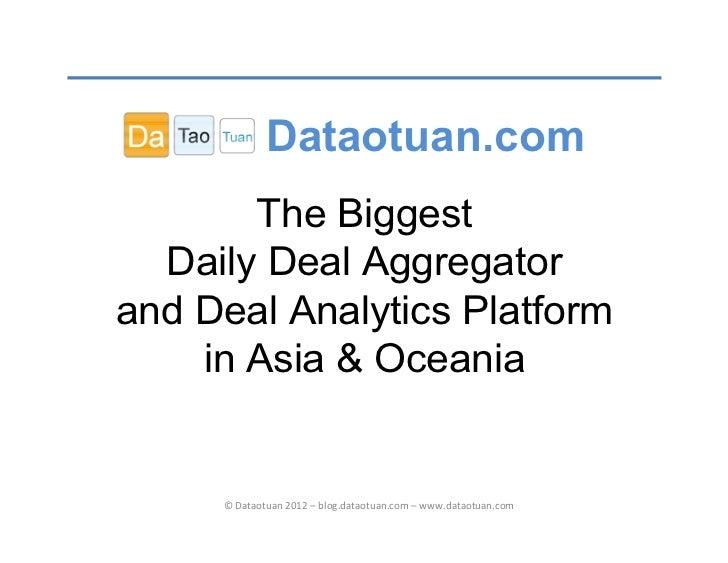 Dataotuan.com       The Biggest  Daily Deal Aggregatorand Deal Analytics Platform    in Asia & Oceania     © Dataotuan 201...