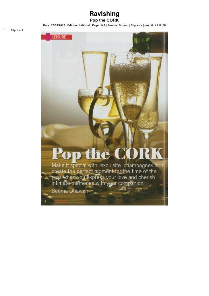 Ravishing                                                   Pop the CORK               Date: 17/03/2012 | Edition: Nationa...