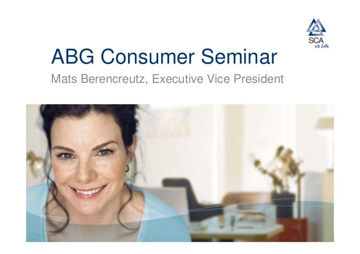 SCA's presentation from the ABG Consumer Seminar in Stockholm