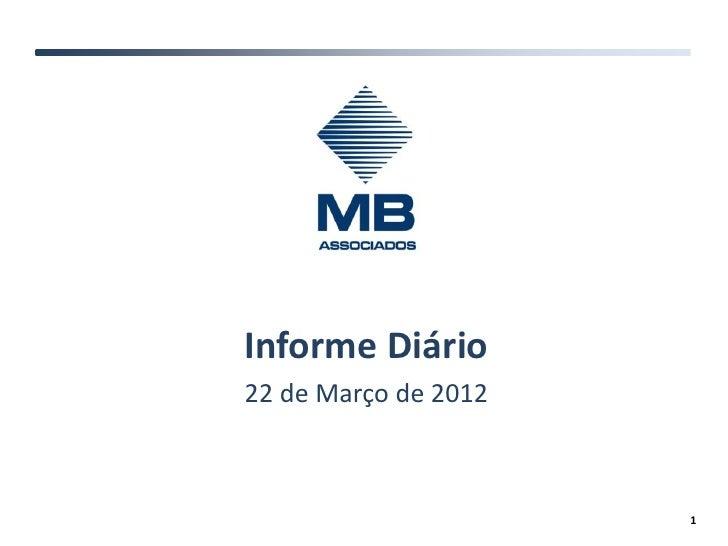 Informe Diário22 de Março de 2012                      1