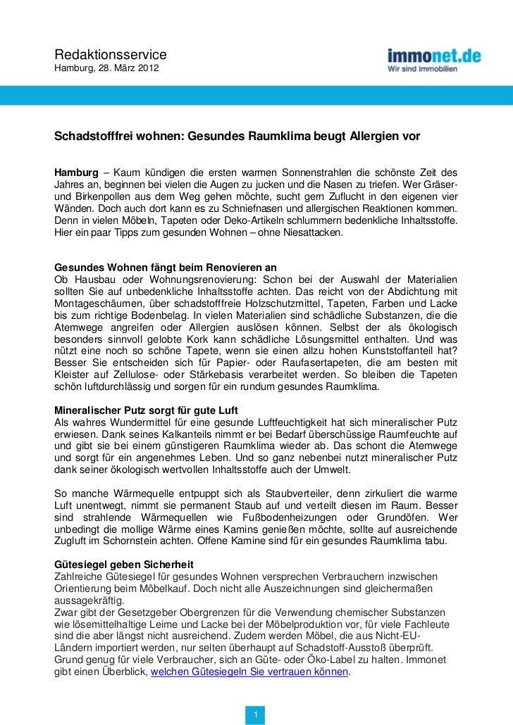RedaktionsserviceHamburg, 28. März 2012Schadstofffrei wohnen: Gesundes Raumklima beugt Allergien vorHamburg – Kaum kündige...