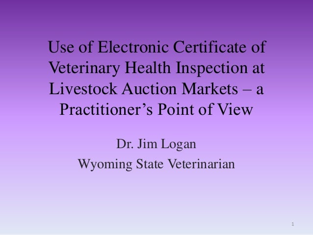 Dr. Jim Logan - State Animal Health Official Perspective on the Use of eICVIs