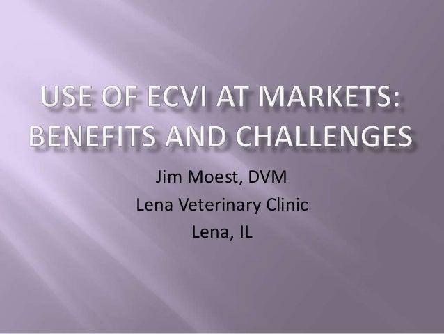 Dr. James Moest - Electronic Interstate Certificate of Veterinary Inspection, Benefits and Challenges