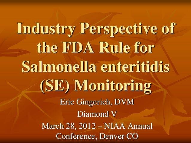 Dr. Eric Gingerich - Industry Perspective of the FDA Rule for Salmonella enteritidis Monitoring