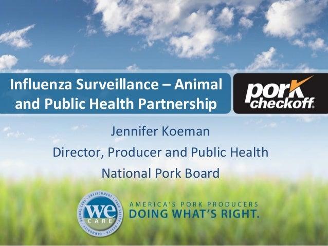 Dr. Jennifer Koeman - Influenza Surveillance Program: Animal and Public Health Partnership