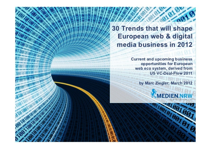 30 Trends that will shape  European web & digital media business in 2012     Current and upcoming business          opport...