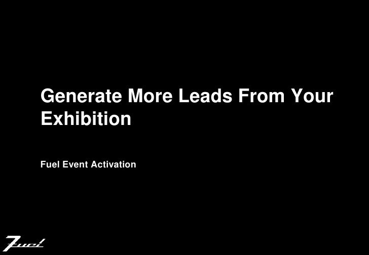 Generate More Leads From YourExhibitionFuel Event Activation