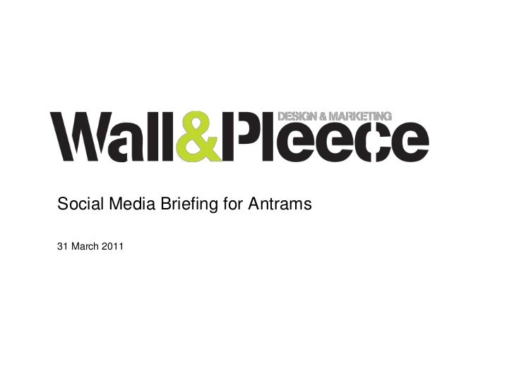 Social Media Briefing for Antrams31 March 2011<br />