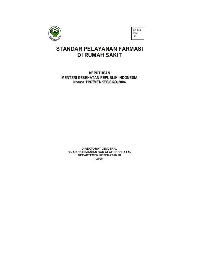 615.4IndpSTANDAR PELAYANAN FARMASIDI RUMAH SAKITKEPUTUSANMENTERI KESEHATAN REPUBLIK INDONESIANomor 1197/MENKES/SK/X/2004DI...