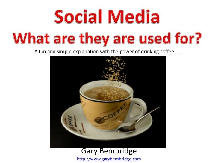 A fun and simple explanation with the power of drinking coffee…..                    Gary Bembridge                  http:...