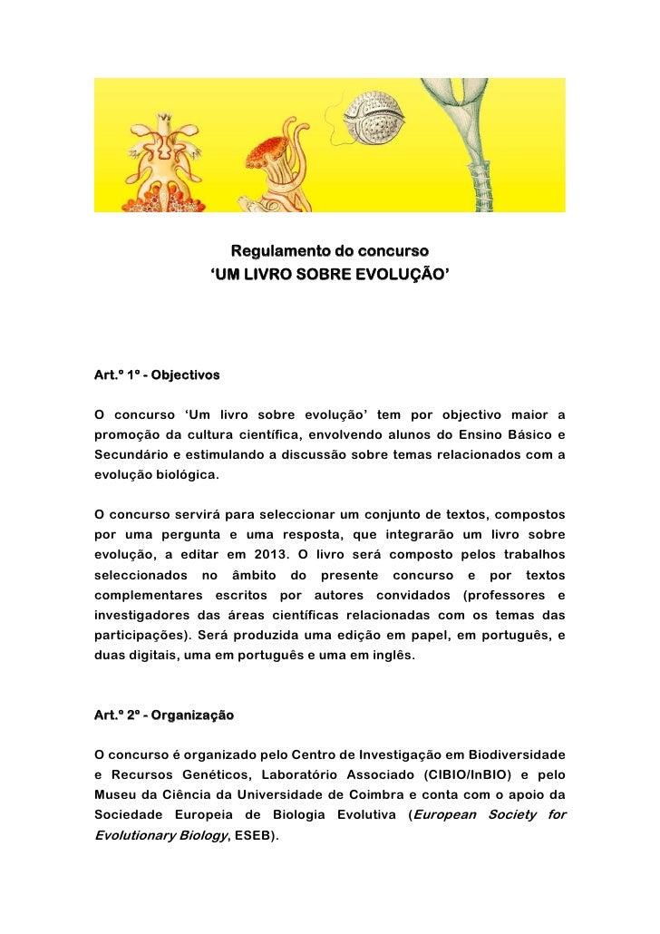 Regulamento do concurso                   'UM LIVRO SOBRE EVOLUÇÃO'Art.º 1º - ObjectivosO concurso 'Um livro sobre evoluçã...
