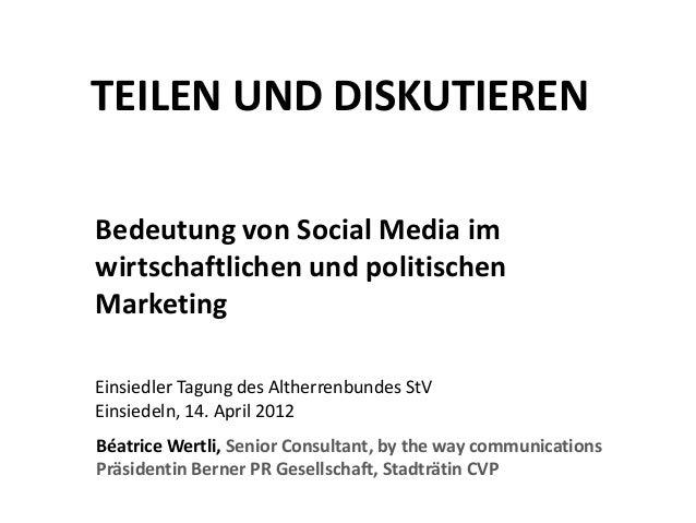 Bedeutung von Social Media im wirtschaftlichen und politischen Marketing Einsiedler Tagung des Altherrenbundes StV Einsied...