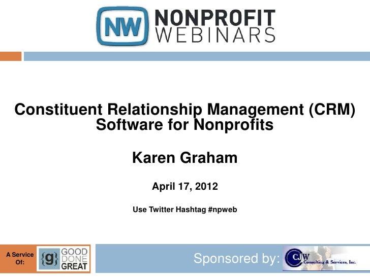 Constituent Relationship Management (CRM)            Software for Nonprofits                Karen Graham                  ...
