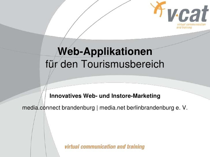 Web-Applikationen        für den Tourismusbereich          Innovatives Web- und Instore-Marketingmedia.connect brandenburg...