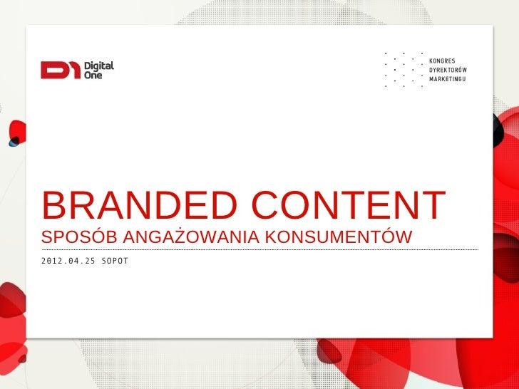 BRANDED CONTENTSPOSÓB ANGAŻOWANIA KONSUMENTÓW2012.04.25 SOPOT