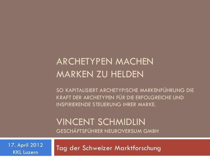 ARCHETYPEN MACHEN                 MARKEN ZU HELDEN                 SO KAPITALISIERT ARCHETYPISCHE MARKENFÜHRUNG DIE       ...