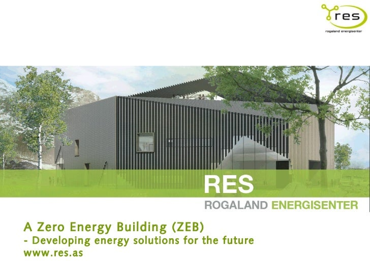 A Zero Energy Building (ZEB)- Developing energy solutions for the futurewww.res.as
