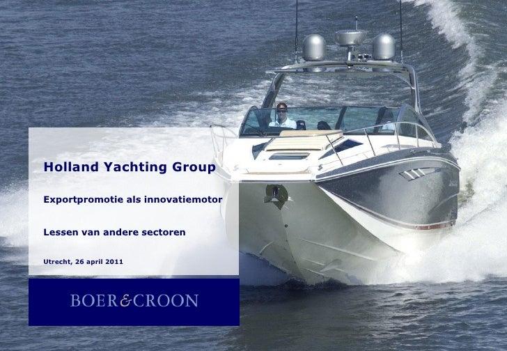 Holland Yachting GroupKrachtenbundeling: exportpromotie als innovatiemotorExportpromotie als innovatiemotorLessen van ande...