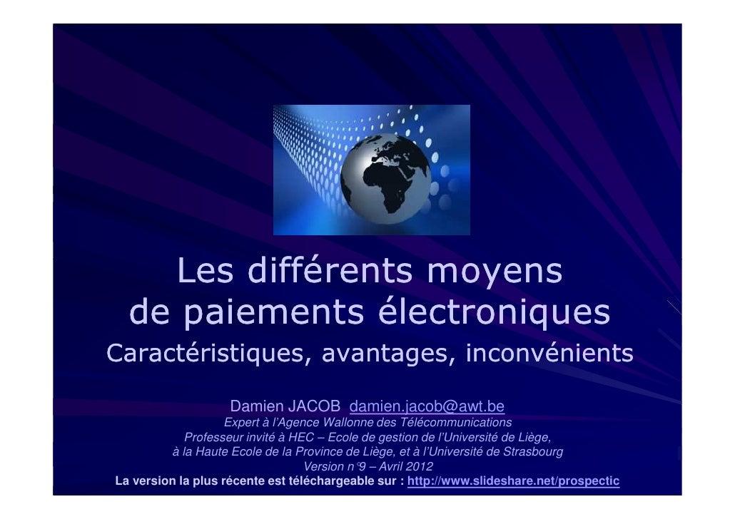 Les différents moyens  de paiements électroniquesCaractéristiques, avantages, inconvénients                    Damien JACO...