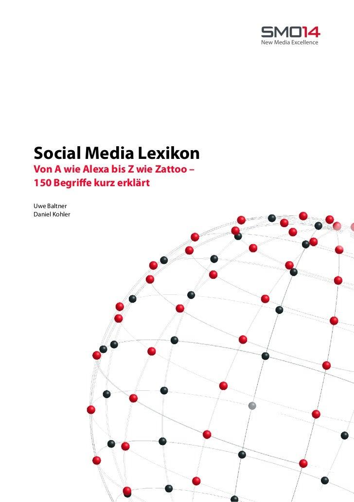 Social Media LexikonVon A wie Alexa bis Z wie Zattoo –150 Begriffe kurz erklärtUwe BaltnerDaniel Kohler