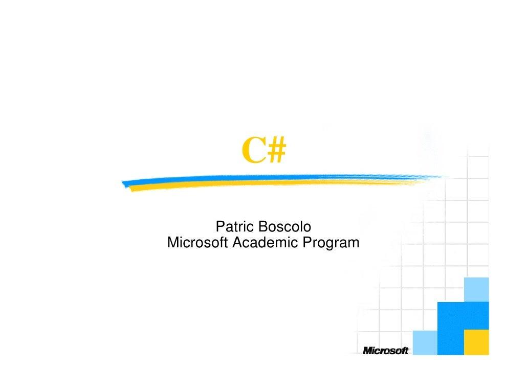 C#        Patric Boscolo Microsoft Academic Program
