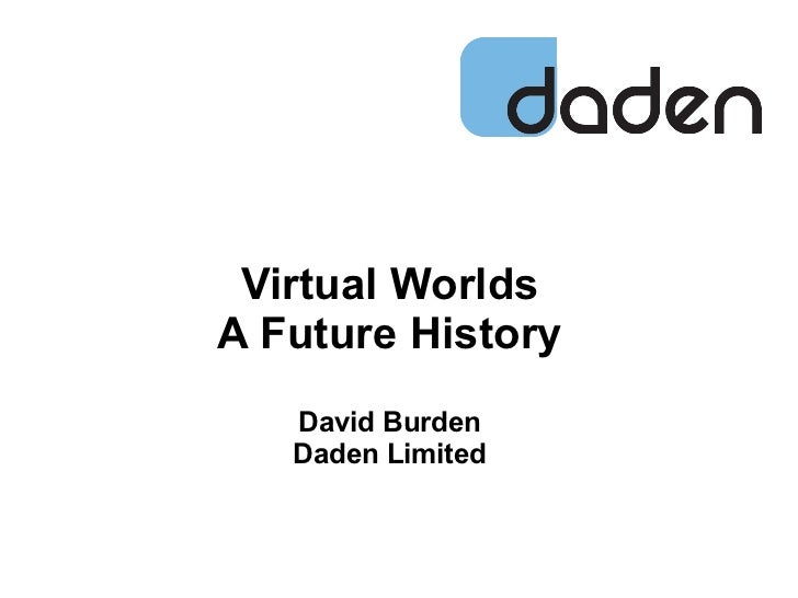 Virtual WorldsA Future History   David Burden   Daden Limited