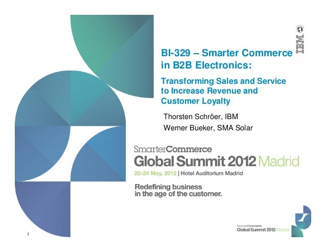 1 BI-329 – Smarter Commerce in B2B Electronics: Transforming Sales and Service to Increase Revenue and Customer Loyalty Th...