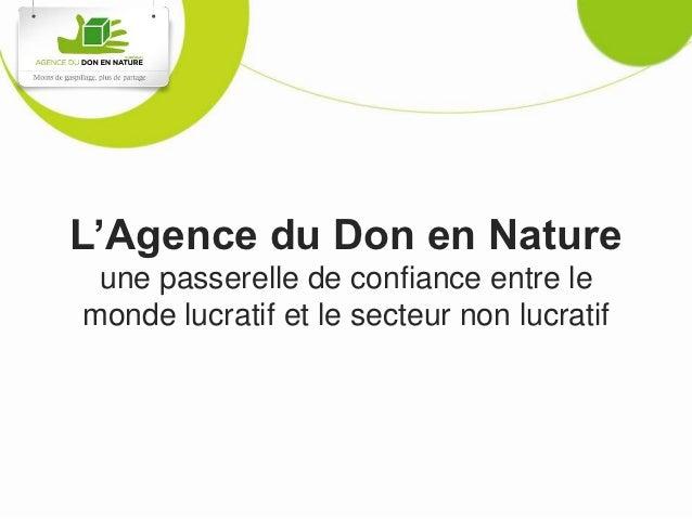 L'Agence du Don en Nature une passerelle de confiance entre lemonde lucratif et le secteur non lucratif