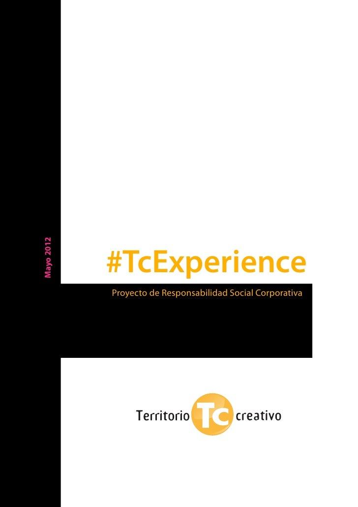 Mayo 2012            #TcExperience            Proyecto de Responsabilidad Social Corporativa       1