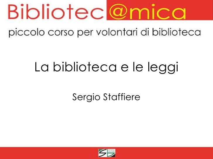 La biblioteca e le leggi      Sergio Staffiere