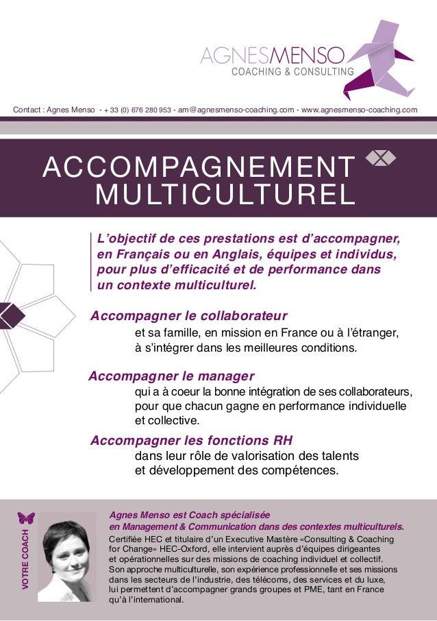 ACCOMPAGNEMENTMULTICULTURELContact : Agnes Menso - + 33 (0) 676 280 953 - am@agnesmenso-coaching.com - www.agnesmenso-coac...