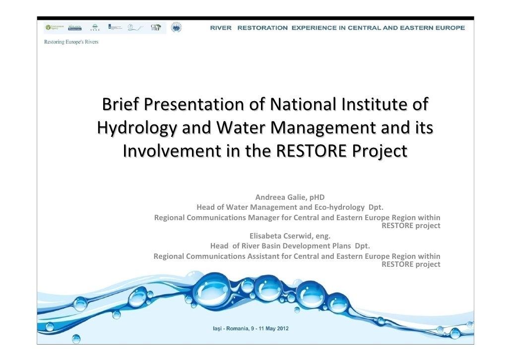 BriefPresentationofNationalInstituteofHydrologyandWaterManagementandits   InvolvementintheRESTOREProject  ...