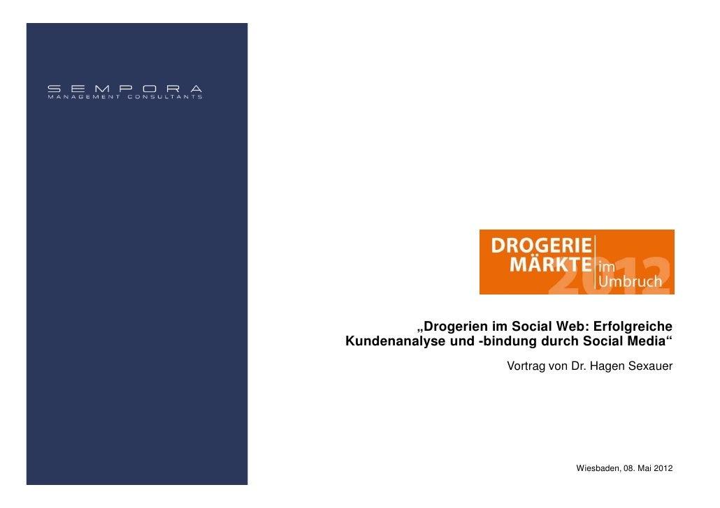 """""""Drogerien im Social Web: ErfolgreicheKundenanalyse und -bindung durch Social Media""""                       Vortrag von Dr...."""