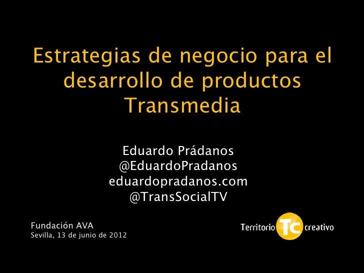 Estrategias de negocio para el   desarrollo de productos         Transmedia                                            1  ...