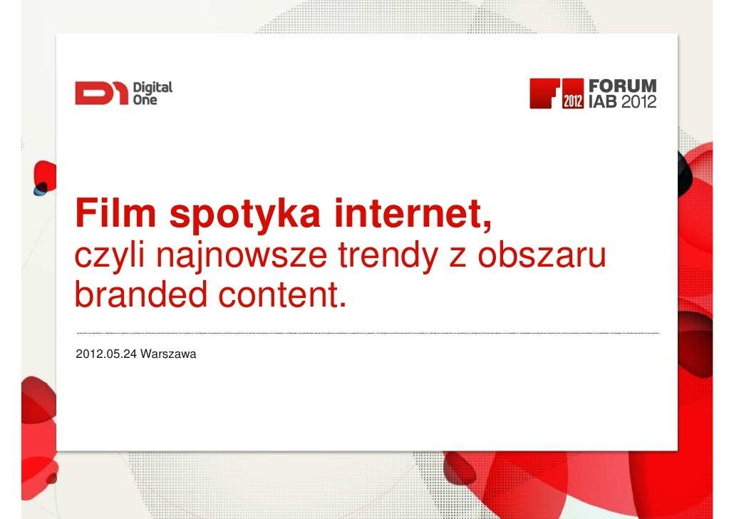 Film spotyka internet, czyli najnowsze trendy z obszaru branded content.