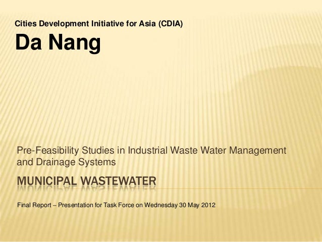 MUNICIPAL WASTEWATERPre-Feasibility Studies in Industrial Waste Water Managementand Drainage SystemsCities Development Ini...