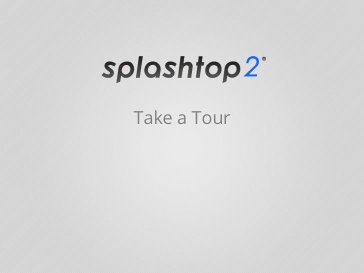 Remote Desktop App: Splashtop 2 Take a Tour