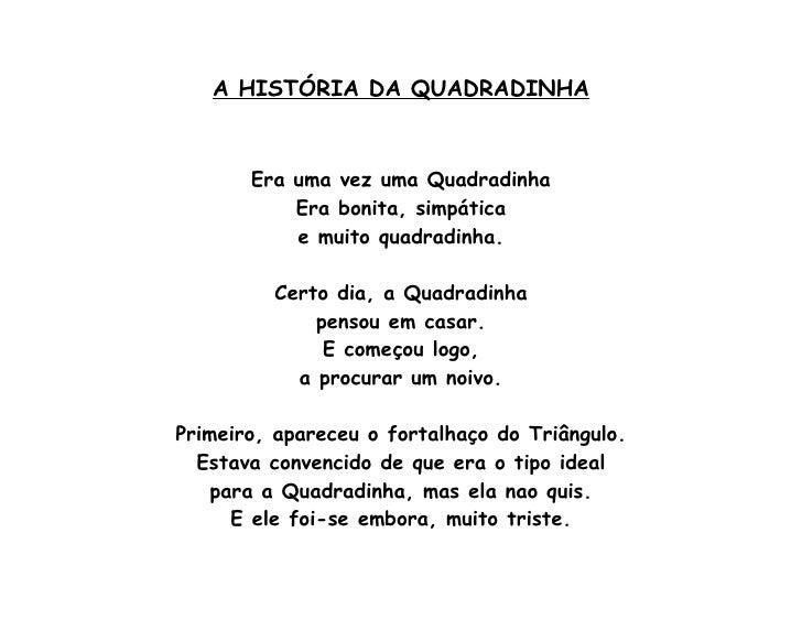 A HISTÓRIA DA QUADRADINHA           Era uma vez uma Quadradinha            Era bonita, simpática            e muito quadra...
