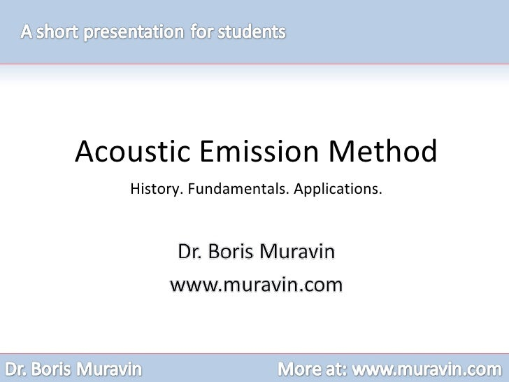 Acoustic Emission Method History. Fundamentals. Applications.