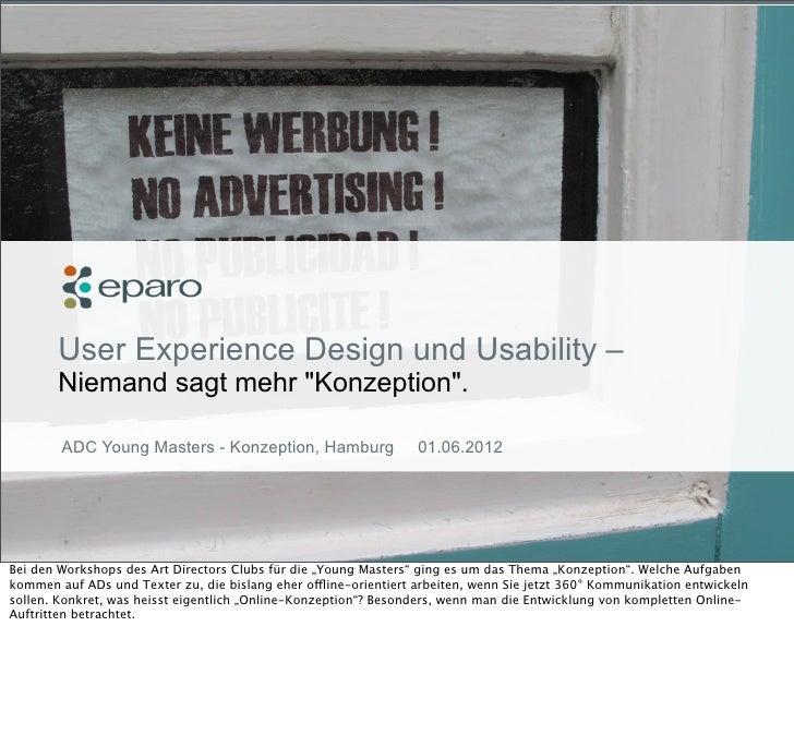 "User Experience Design und Usability –            Niemand sagt mehr ""Konzeption"".             ADC Young Masters - Konzepti..."
