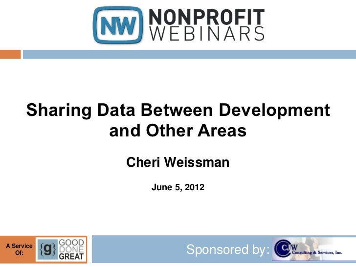 Sharing Data Between Development               and Other Areas                Cheri Weissman                   June 5, 201...